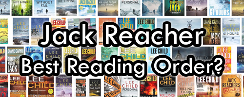 Jack Reacher Books Best Reading Order